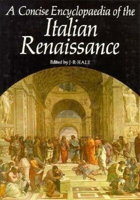 A Concise Encyclopaedia of the Italian Renaissance als Buch