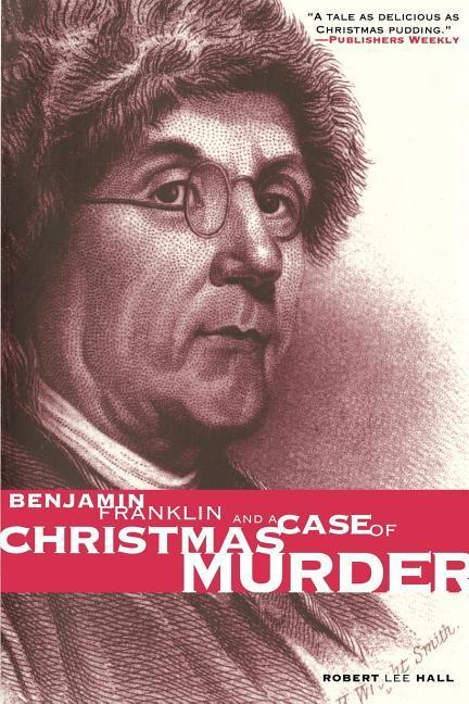 Benjamin Franklin and a Case of Christmas Murder als Taschenbuch