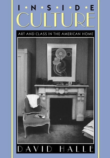 Inside Culture: Art and Class in the American Home als Taschenbuch