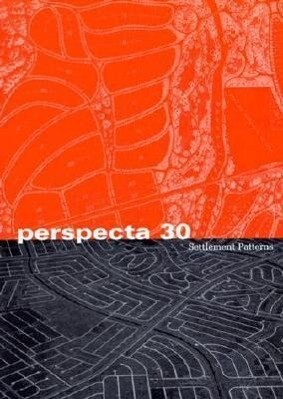 "Perspecta 30 ""settlement Patterns"": The Yale Architectural Journal als Taschenbuch"