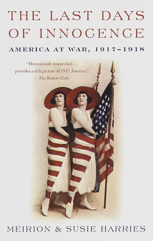 The Last Days of Innocence: America at War, 1917-1918 als Taschenbuch