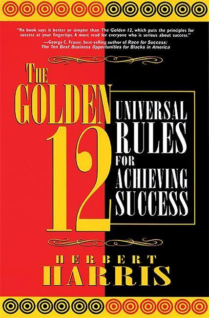 The Golden 12: Universal Rules for Achieving Success als Taschenbuch