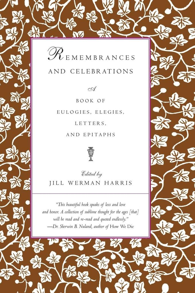 Remembrances and Celebrations: A Book of Eulogies, Elegies, Letters, and Epitaphs als Taschenbuch