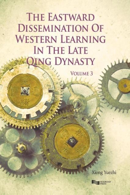 The Eastward Dissemination of Western Learning in the Late Qing Dynasty