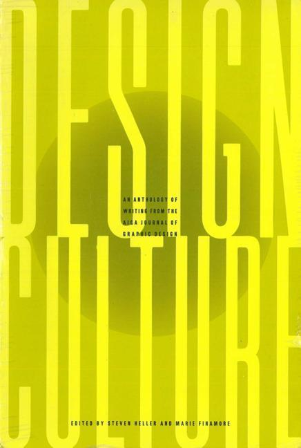 Design Culture Design Culture Design Culture: An Anthology of Writing from the Aiga Journal of Graphic Desan Anthology of Writing from the Aiga Journa als Taschenbuch
