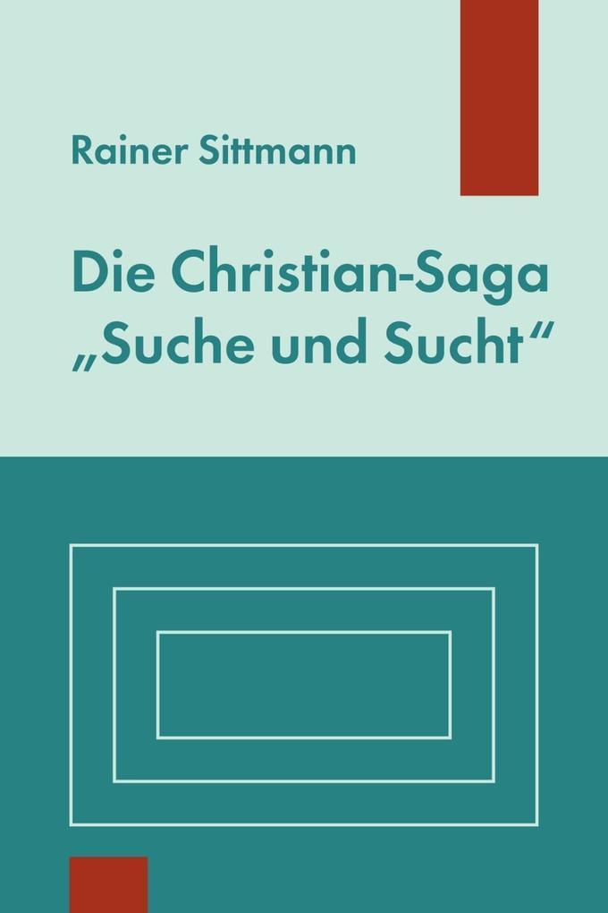 """Die Christian-Saga """"Suche und Sucht"""" als eBook"""