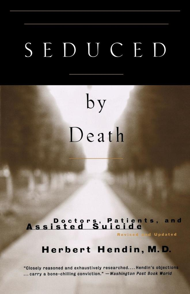 Seduced by Death: Doctors, Patients, and Assisted Suicide als Taschenbuch