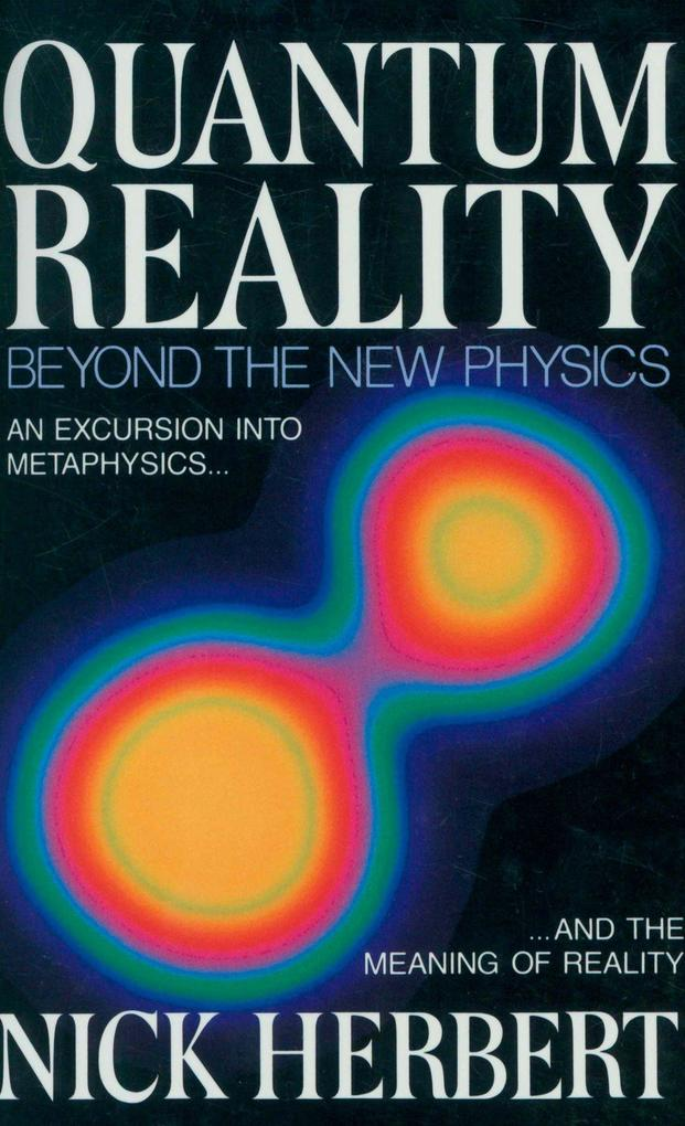 Quantum Reality: Beyond the New Physics als Taschenbuch