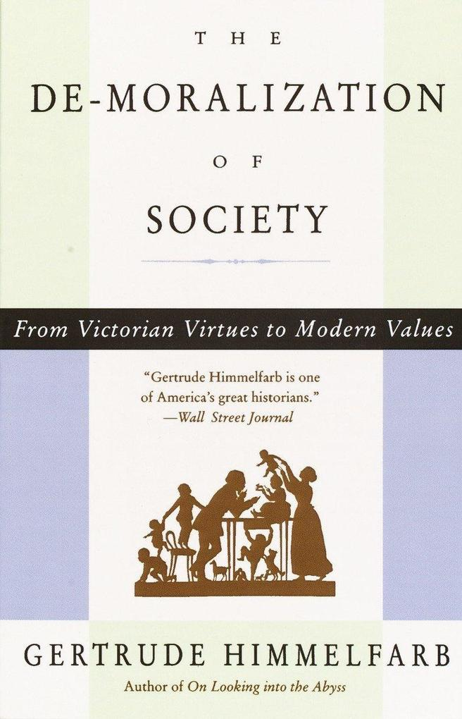 The de-Moralization of Society: From Victorian Virtues to Modern Values als Taschenbuch
