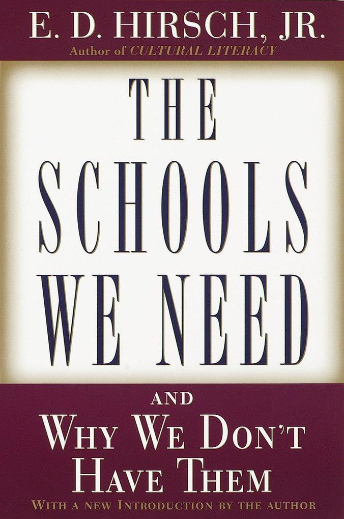 The Schools We Need: And Why We Don't Have Them als Taschenbuch
