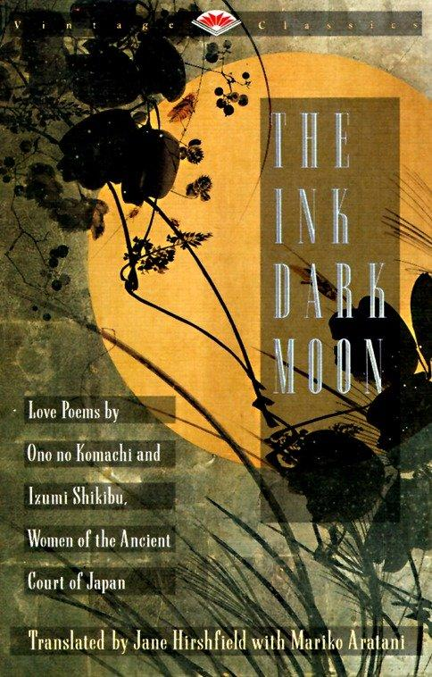 The Ink Dark Moon: Love Poems by Ono No Komachi and Izumi Shikibu, Women of the Ancient Court of Japan als Taschenbuch
