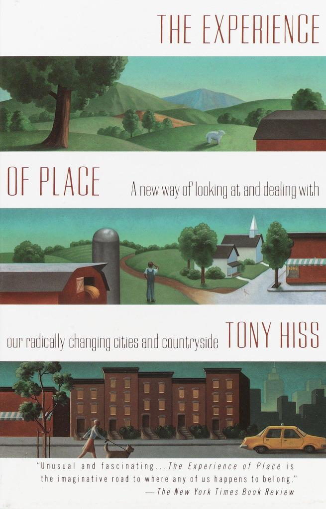 The Experience of Place: A New Way of Looking at and Dealing with Our Radically Changing Cities and Countryside als Taschenbuch