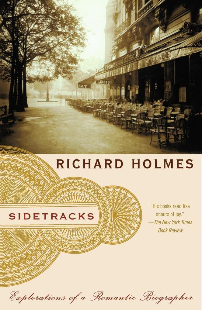 Sidetracks: Explorations of a Romantic Biographer als Taschenbuch