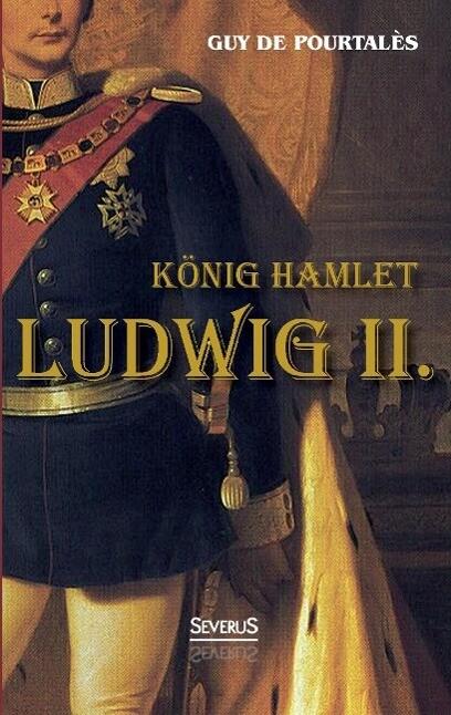 König Hamlet. Ludwig II. als Buch von Guy de Pourtalès