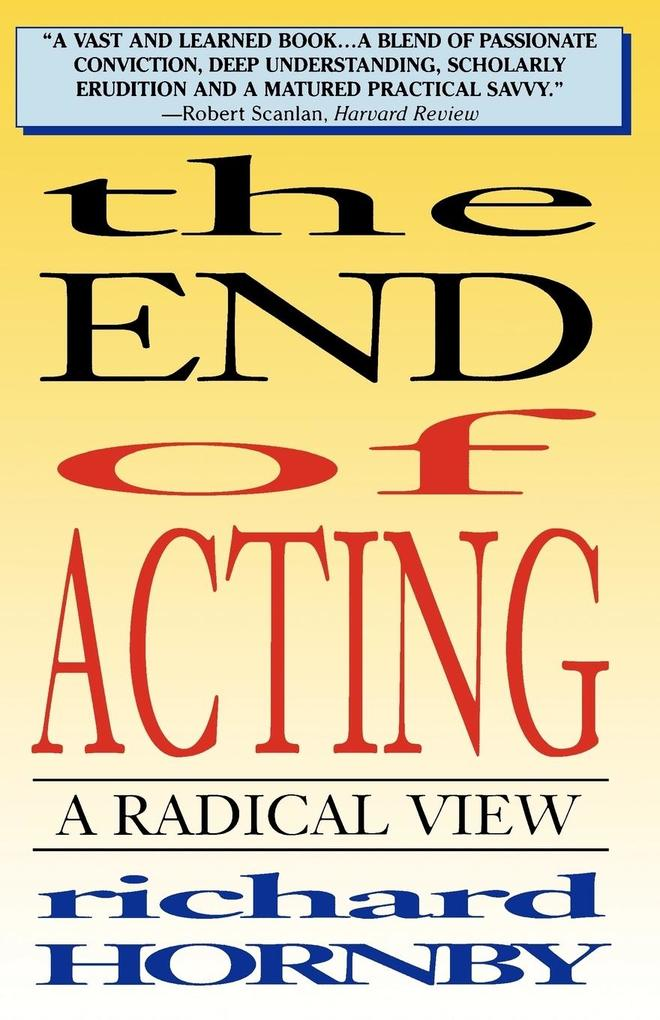 The End of Acting: A Radical View als Taschenbuch