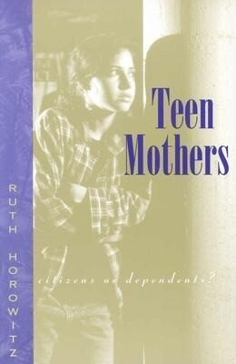 Teen Mothers--Citizens or Dependents? als Taschenbuch