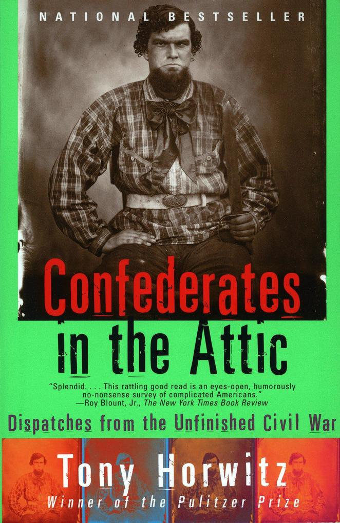 Confederates in the Attic: Dispatches from the Unfinished Civil War als Taschenbuch