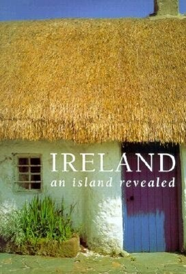 Ireland: An Island Revealed als Buch