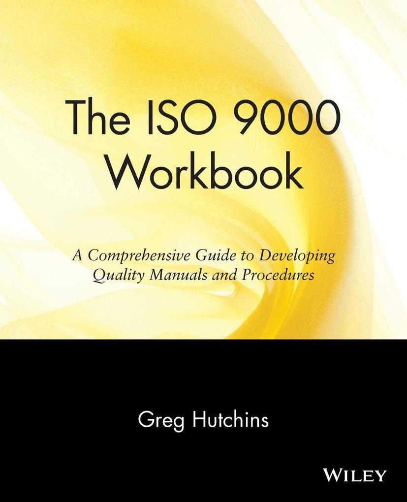 The ISO 9000 Workbook: A Comprehensive Guide to Developing Quality Manuals and Procedures als Taschenbuch