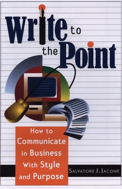 Write to the Point: How to Communicate in Business with Style and Purpose als Taschenbuch