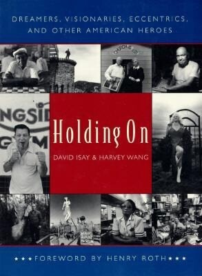 Holding on: Dreamers, Visionaries, Eccentrics, and Other American Heroes als Taschenbuch