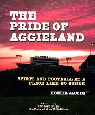 The Pride of Aggieland: Spirit and Football at a Place Like No Other als Buch