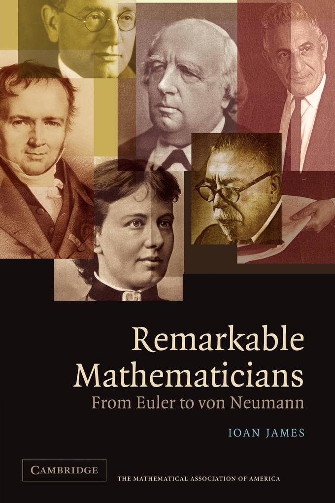Remarkable Mathematicians: From Euler to Von Neumann als Buch
