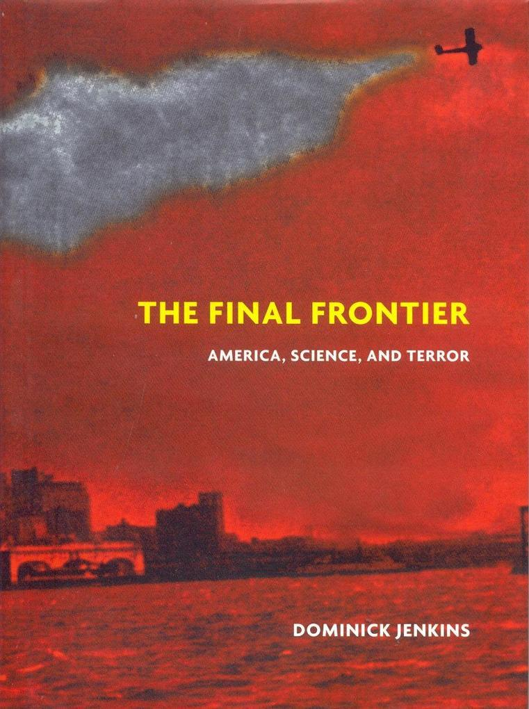 The Final Frontier: Science, America, and Terror als Buch