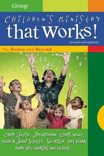 Children's Ministry That Works (Revised and Updated): The Basics and Beyond als Taschenbuch