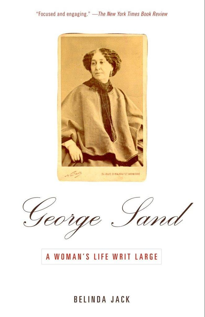 George Sand: A Woman's Life Writ Large als Taschenbuch