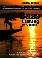 Bass Fishing in Georgia: A Comprehensive Guide to Public Lakes, Reservoirs, and Rivers als Taschenbuch