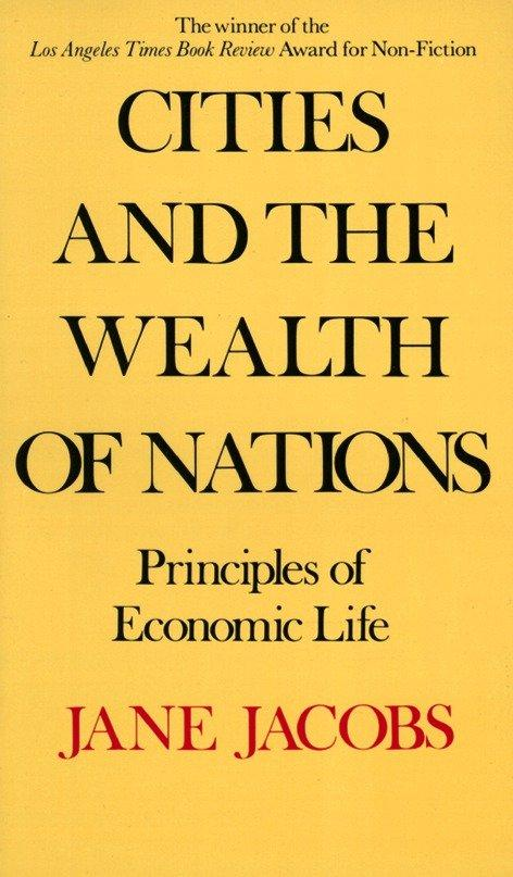 Cities and the Wealth of Nations: Principles of Economic Life als Taschenbuch