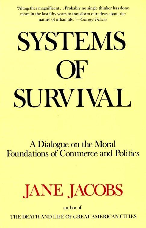 Systems of Survival: A Dialogue on the Moral Foundations of Commerce and Politics als Taschenbuch