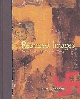 Rescued Images: Memories of a Childhood in Hiding als Buch
