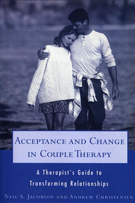 Acceptance and Change in Couple Therapy: A Therapist's Guide to Transforming Relationships als Taschenbuch