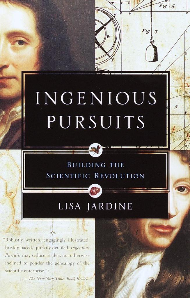 Ingenious Pursuits: Building the Scientific Revolution als Taschenbuch