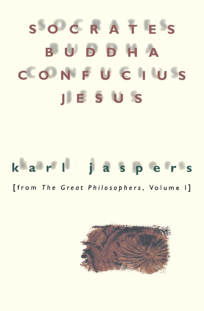 Socrates, Buddha, Confucius, Jesus: From the Great Philosophers, Volume I als Taschenbuch