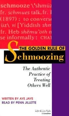 The Golden Rule of Schmoozing: The Authentic Practice of Treating Others Well als Hörbuch