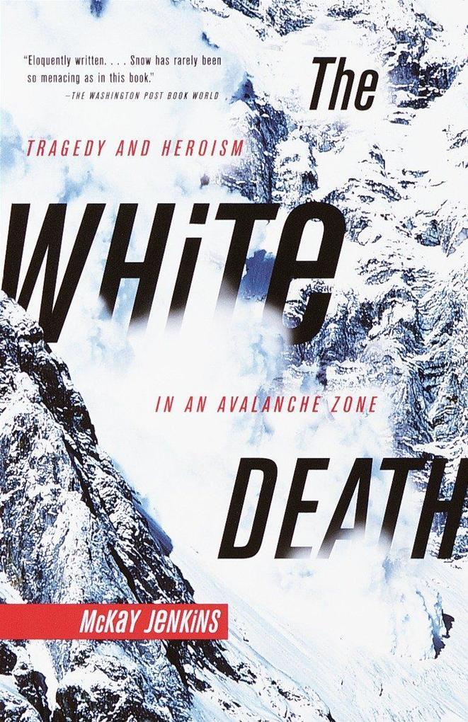 The White Death: Tragedy and Heroism in an Avalanche Zone als Taschenbuch
