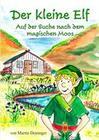 Der kleine Elf - Auf der Suche nach dem magischen Moos
