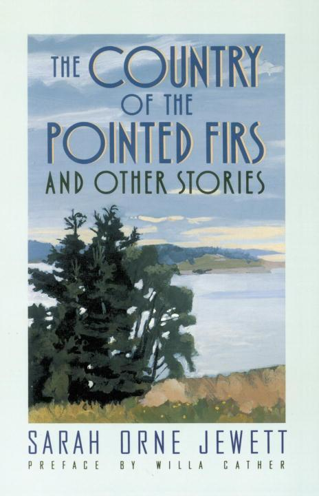The Country of the Pointed Firs: And Other Stories als Taschenbuch