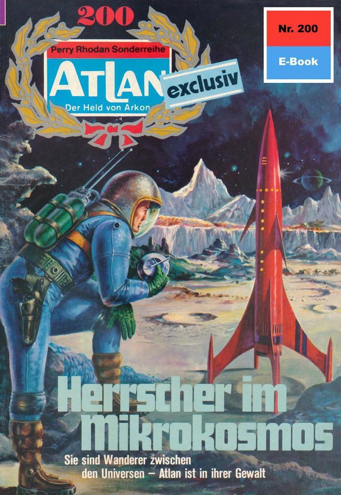 Atlan 200: Herrscher im Mikrokosmos