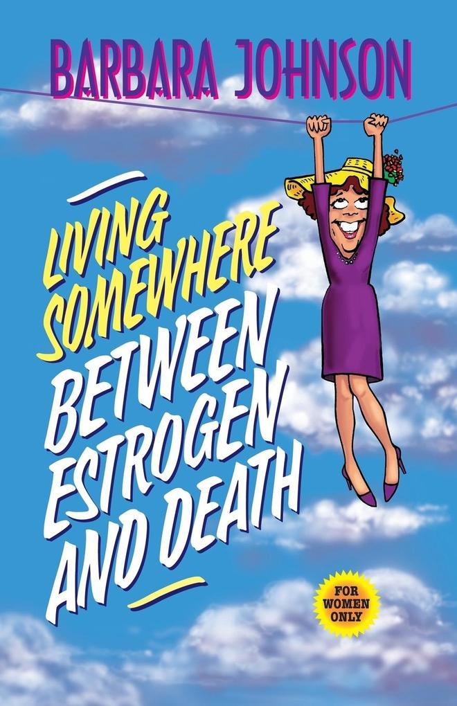 Living Somewhere Between Estrogen and Death als Taschenbuch