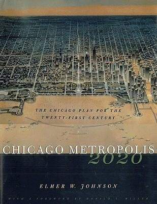 Chicago Metropolis 2020: The Chicago Plan for the Twenty-First Century als Buch
