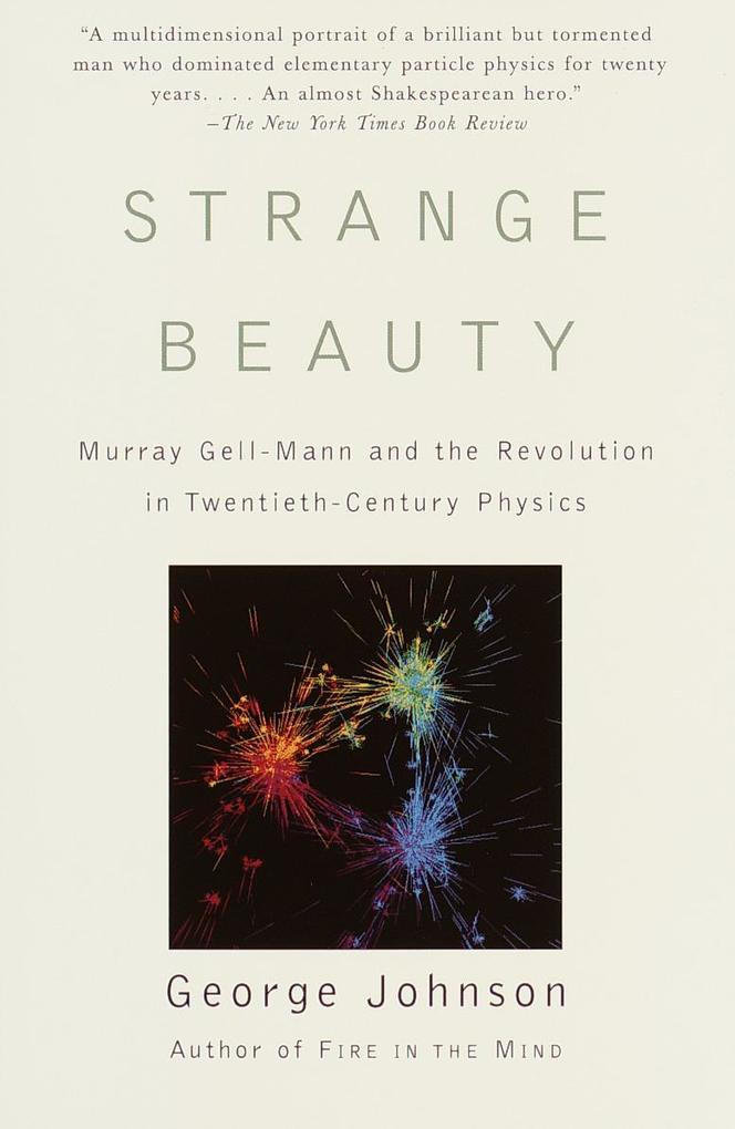 Strange Beauty: Murray Gell-Mann and the Revolution in Twentieth-Century Physics als Taschenbuch