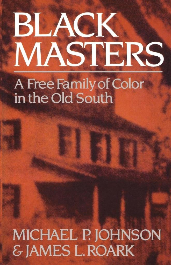 Black Masters: A Free Family of Color in the Old South als Taschenbuch