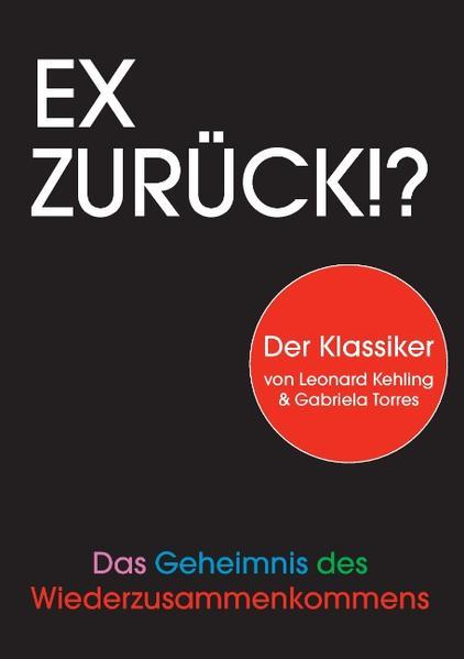 Ex zurück!? als Buch von Leonard Kehling, Gabriela Torres