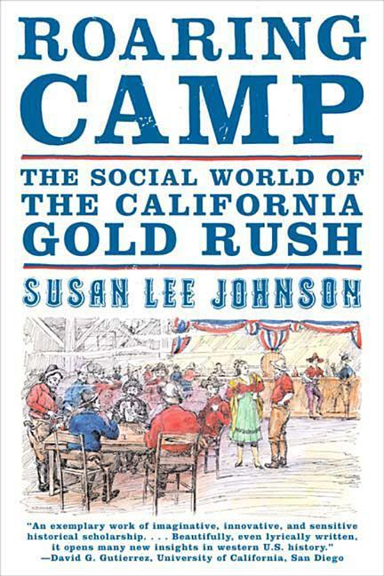 Roaring Camp: The Social World of the California Gold Rush als Taschenbuch
