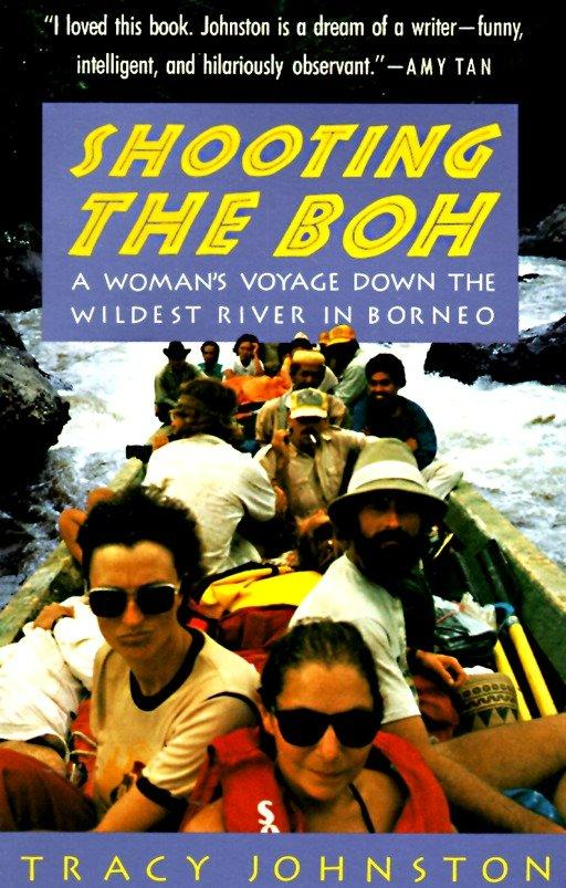 Shooting the Boh: A Woman's Voyage Down the Wildest River in Borneo als Taschenbuch