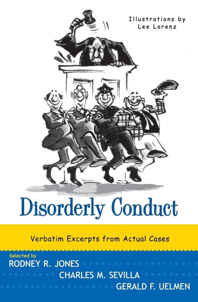 Disorderly Conduct: Verbatim Excerpts from Actual Cases als Taschenbuch